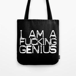 I AM A FUCKING GENIUS Tote Bag