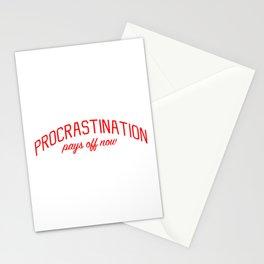 Pro Procrastination Message: Procrastination Pays Off Now Stationery Cards