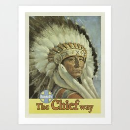 Vintage poster - The Chief Way Art Print