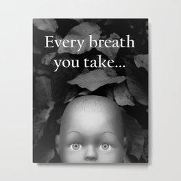 Weird doll eyes - every breath you take Metal Print