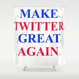 Make Twitter Great Again Shower Curtain