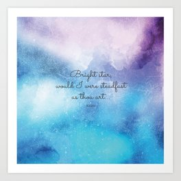 Bright star, would I were steadfast as thou art... Keats Art Print