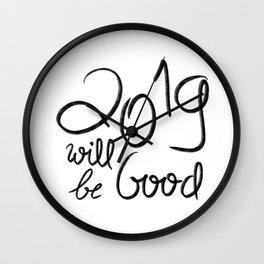 2019 Will Be Good Wall Clock