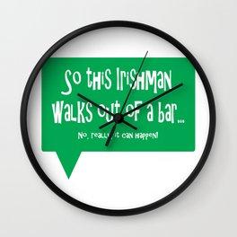 So This Irishman Walks Out of a Bar... Wall Clock