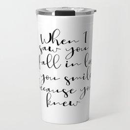 Bedroom Wall Art, Wedding Art Print, Wedding Gift, I Love You Art Quote, When I Saw You You Smiled Travel Mug