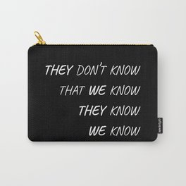 The One Where Everybody Knows Carry-All Pouch