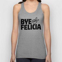 Bye Felicia Unisex Tank Top