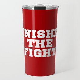 Finished the fight Travel Mug