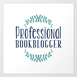 Professional Bookblogger - White w Blue Art Print