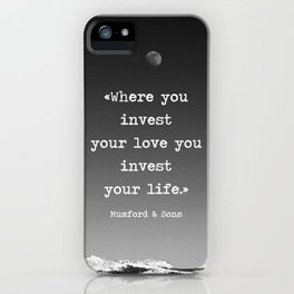 Invest your love iPhone Case