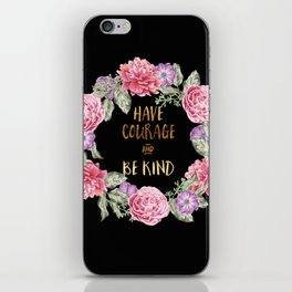 Have Courage and Be Kind - Black / Gold iPhone Skin