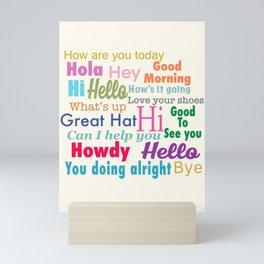 Greetings  Mini Art Print