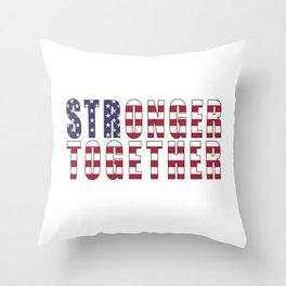 Stronger Together, Campaign Slogan Throw Pillow