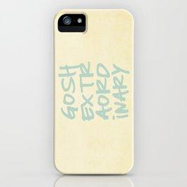 Gosh,Extraordinary iPhone Case