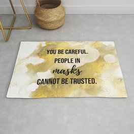 People in masks cannot be trusted - Movie quote collection Rug