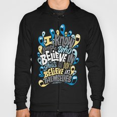 People Who Believe in Ghosts Hoody
