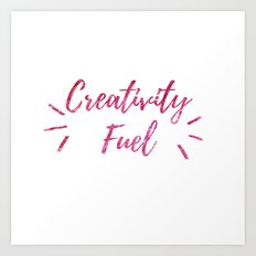 Creativity Fuel Art Print