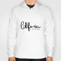 eugenia loli Hoodies featuring California i love you  by Gabriela Fuente