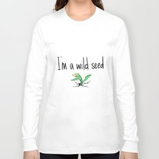 wild seed  Long Sleeve T-shirt