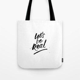 Let's Be Real – Black Tote Bag