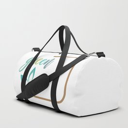 Go green- Respect for nature Duffle Bag