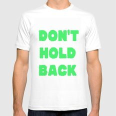 Don't Hold Back MEDIUM Mens Fitted Tee White