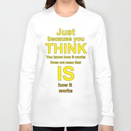 Just Because... Long Sleeve T-shirt