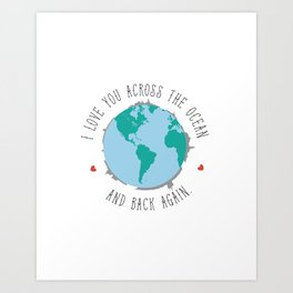 I Love You Across the Ocean and Back Again Art Print
