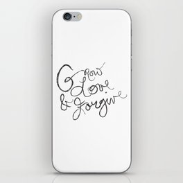 Grow, Love & Forgive iPhone Skin