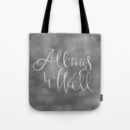 All was Well (Black & White) Tote Bag
