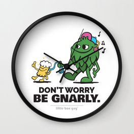 Don't Worry. Be Gnarly. Wall Clock