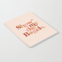 Show Me the Bagels Notebook