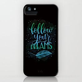 Follow your Dreams iPhone Case
