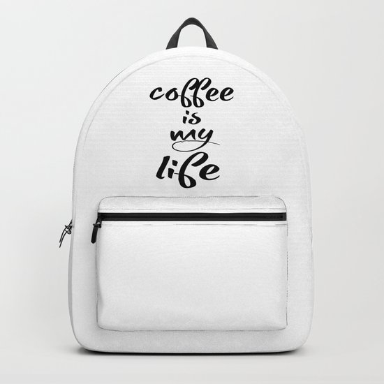 coffee is my life Backpack
