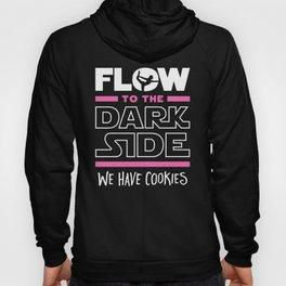 Flow To The Dark Side We Have Cookies Hoody