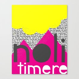 Noli Timere Canvas Print