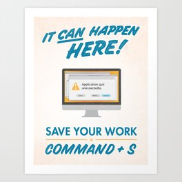 It Can Happen Here - Save Your Work! - Mac Version Art Print