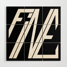 Fine, Be A Square Wood Wall Art