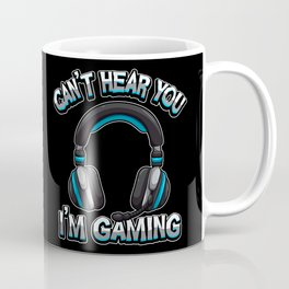 Can't Hear You I'm Gaming - Gamer Headset Sound Coffee Mug