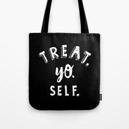 Treat Yo Self REVERSE Tote Bag