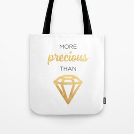 More Precious Than... Tote Bag