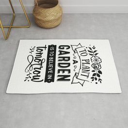 To plant a garden is to believe in tomorrow - Funny hand drawn quotes illustration. Funny humor. Life sayings. Rug