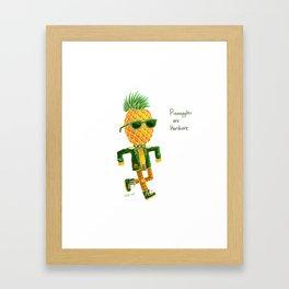 Pineapples are Hardcore Framed Art Print