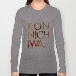 Konnichiwa! Long Sleeve T-shirt