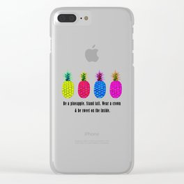 Pineapple Stand Tall, Wear a Crown, Be Sweet Quote Clear iPhone Case
