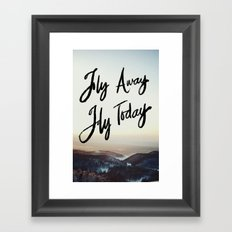 Fly Away Fly Today Framed Art Print