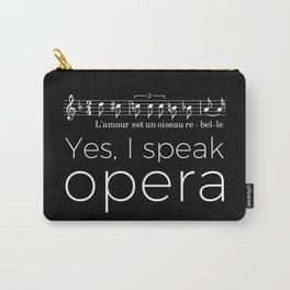 Yes, I speak opera (mezzo-soprano) Carry-All Pouch