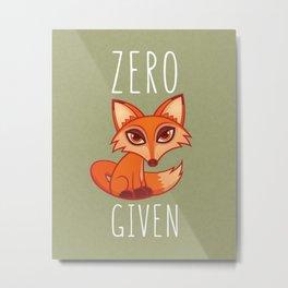 Zero Fox Given Metal Print