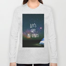 Let's Get In-Tents Long Sleeve T-shirt