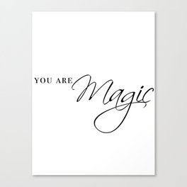 you are magic Canvas Print
